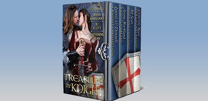 Treasure the Knight by Catherine Kean, Laurel O'Donnell, Anna Markland & BJ Scott