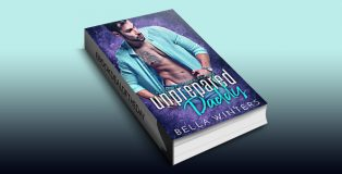 Unprepared Daddy: A Second Chance Romance by Bella Winters