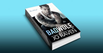 Bad Wolf: A Contemporary Bad Boy Next Door Standalone Romance by Jo Raven