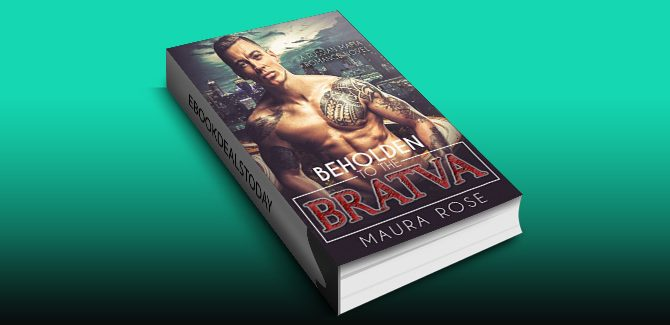 Beholden to the Bratva: A Russian Mafia Romance Novel by Maura Rose