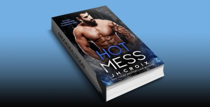 Hot Mess (Into The Fire Series Book 4) by J.H. Croix