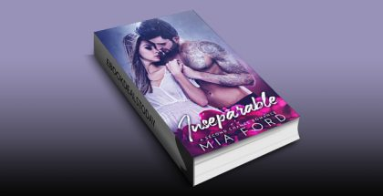 Inseparable: A Second Chance Romance by Mia Ford