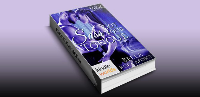 Sassy Ever After: Sass Got Your Tongue (Kindle Worlds Novella) by Bella Roccaforte