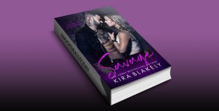 Savage: A Bad Boy Fake Fiancé Romance by Kira Blakely