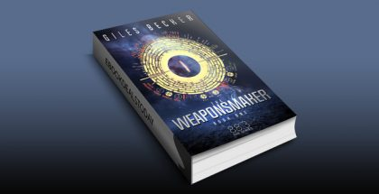 The Weaponsmaker (88.3 Book 1) by Giles Becker