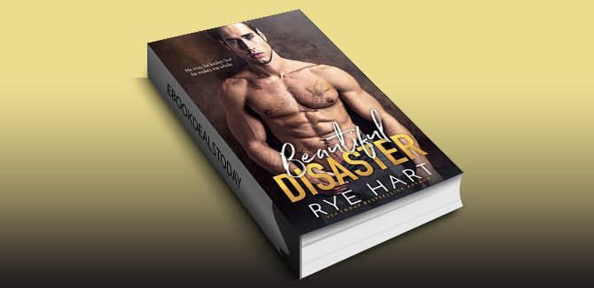 Beautiful Disaster: A Bad Boy's Baby Romance by Rye Hart