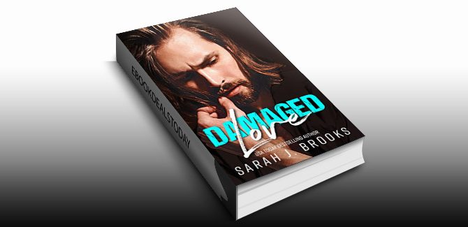 Damaged Love by Sarah J. Brooks