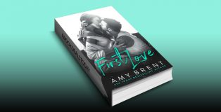 First Love: A Single Dad Second Chance Romance by Amy Brent