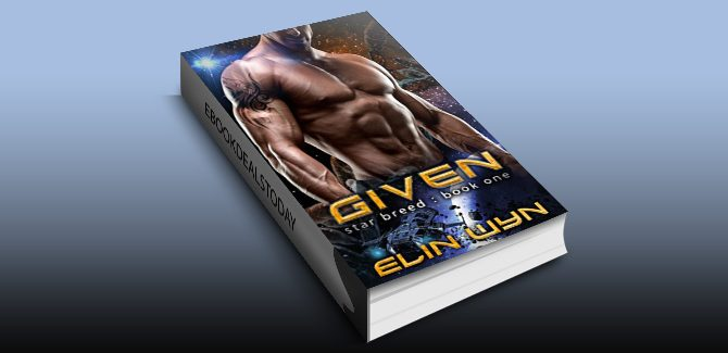 Given: A Science Fiction Adventure Romance (Star Breed Book 1) by Elin Wyn