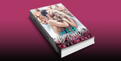 Her Best Men: A Brother's Best Friends Reverse Harem by Rye Hart