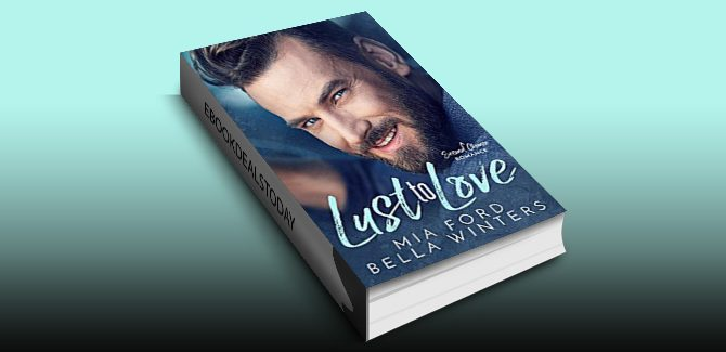 Lust to Love: A Second Chance Romance by Mia Ford