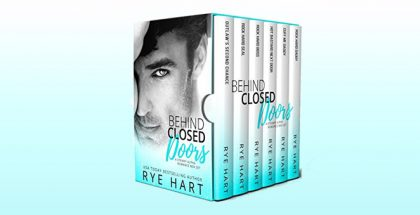 Behind Closed Doors: A Steamy Alpha Romance Box Set by Rye Hart