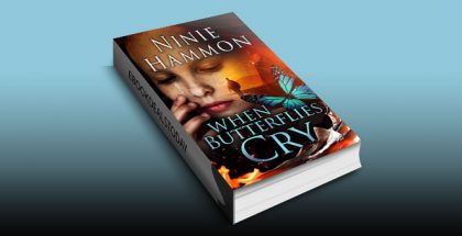 When Butterflies Cry: Book Two in The Unexplainable Collection by Ninie Hammon