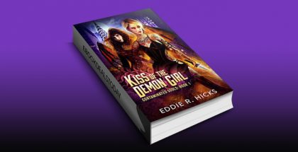 Kiss of the Demon Girl (Contaminated Souls Book 1) by Eddie R. Hicks
