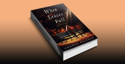When Leaves Fall: A Spiritual Novel by Andres Pelenur