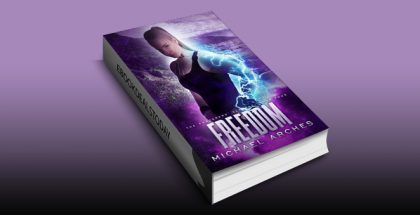 Freedom (The Sorcerers' Scourge Book 4) by Michael Arches