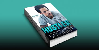 Hustler: A Second Chance Romance by Rye Hart