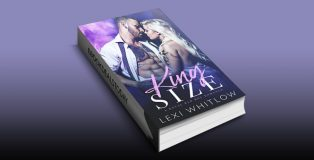 King Size: A Royal Bad Boy Romance by Lexi Whitlow