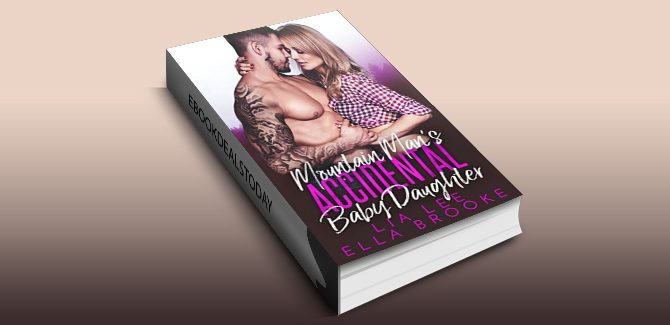Mountain Man's Accidental Baby Daughter (A Mountain Man's Baby Romance) by Lia Lee & Ella Brooke