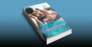 Single Dad's Spring Break: A Billionaire's Second Chance Romance by Rye Hart