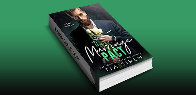 The Marriage Pact: A Baby Romance by Tia Siren