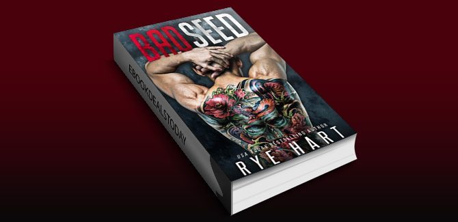 Bad Seed: A Brother's Best Friend Romance by Rye Hart