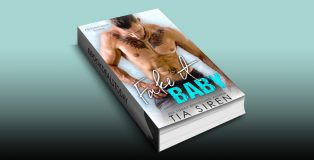 Fake it Baby: A Best Friend's Brother Romance by Tia Siren