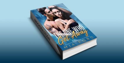 The One who got Away: A Second Chance Romance by Mia Ford