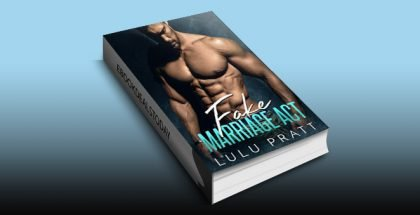 Fake Marriage Act by Lulu Pratt