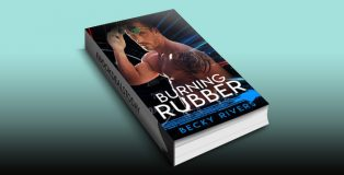 Burning Rubber by Becky Rivers