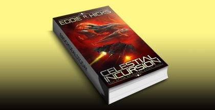 Celestial Incursion (Edge of the Splintered Galaxy Book 1) by Eddie R. Hicks