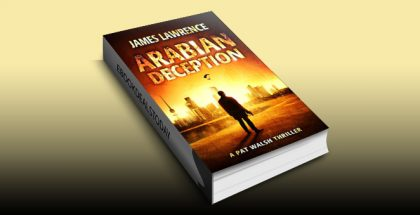 Arabian Deception: A Pat Walsh Thriller (Arabian Adventure Book 1) by James Lawrence
