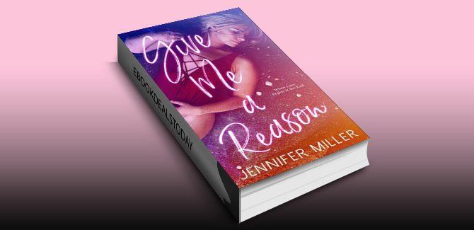 Give Me A Reason by Jennifer Miller