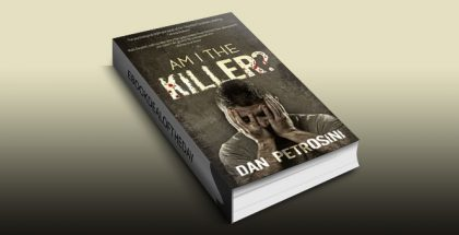 Am I the Killer? - A Luca Mystery Crime Thriller: Book #1 by Dan Petrosini