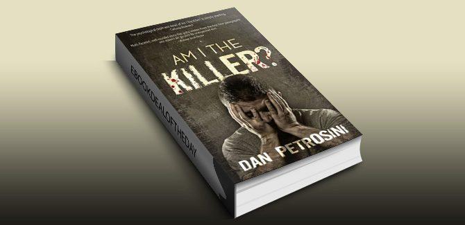 Am I the Killer? - A Luca Mystery Crime Thriller: Book #1 by Dan Petrosini