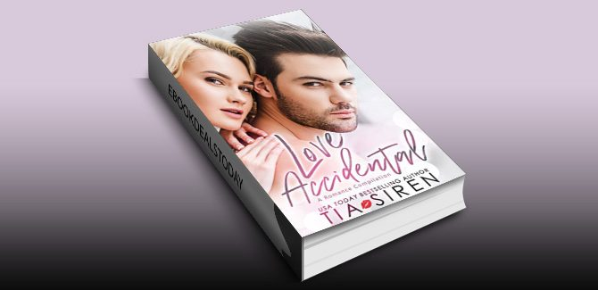 Love Accidental (A Romance Compilation) by Tia Siren