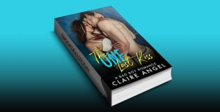 The One Last Kiss: A Bad Boy Romance by Claire Angel