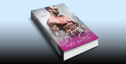 My Best Friend's Ex: A Rockstar Baby Romance by Amy Brent