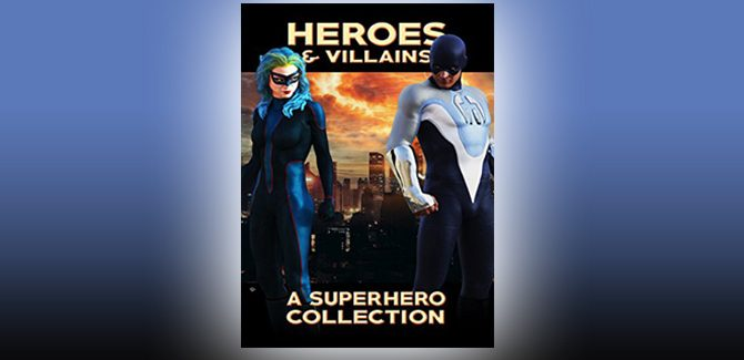 Heroes & Villains: A Superhero Collection