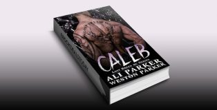 Caleb: A Gritty Bad Boy MC Romance by by Ali Parker
