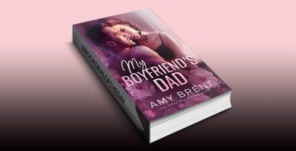 My Boyfriend's Dad by Amy Brent