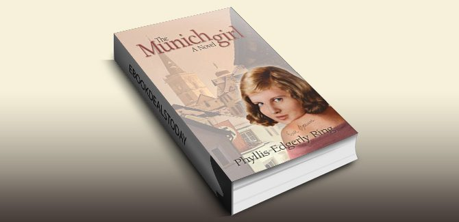 The Munich Girl: A Novel of the Legacies that Outlast War by Phyllis Edgerly Ring