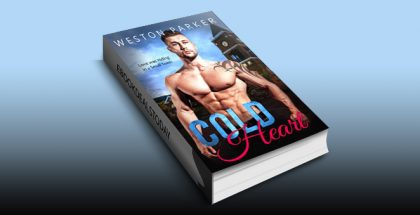 Cold Heart: A Bad Boy Single Father Novel by Weston Parker
