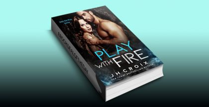 Play With Fire (Into The Fire Series Book 7) by J.H. Croix