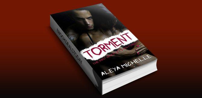 TORMENT: A Dark Romance! by Aleya Michelle