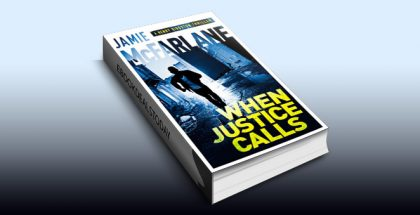 When Justice Calls (A Henry Biggston Thriller Book 1) by Jamie McFarlane