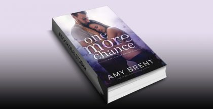 >One More Chance: A Secret Baby Second Chance Romance by Amy Brent