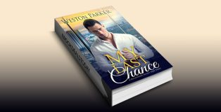 My Last Chance: (A Single Mom Secret Baby Second Chance Love Story) by Weston Parker