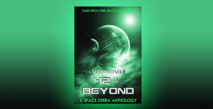 42 & Beyond: A Space Opera Anthology by Koriander Bullard + more!