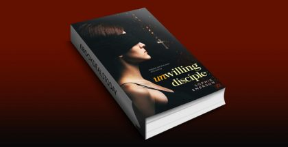 Unwilling Disciple: A Psychological Thriller by Sophie Emerson